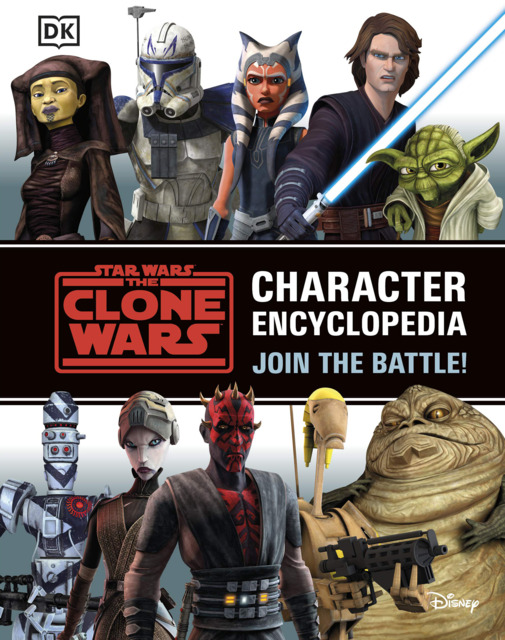 Star Wars: The Clone Wars: Character Encyclopedia: Join the Battle!