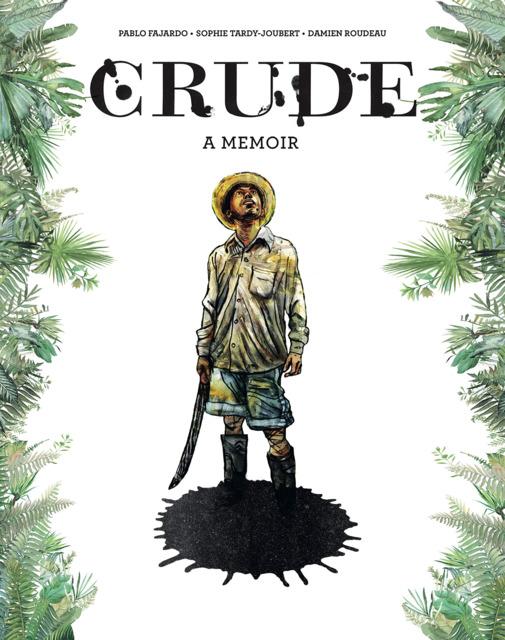 Crude: A Memoir