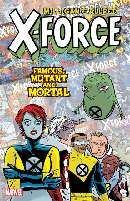 X-Force: Famous, Mutant & Mortal