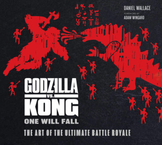The Art of Godzilla vs. Kong: The Art of the Ultimate Battle Royale