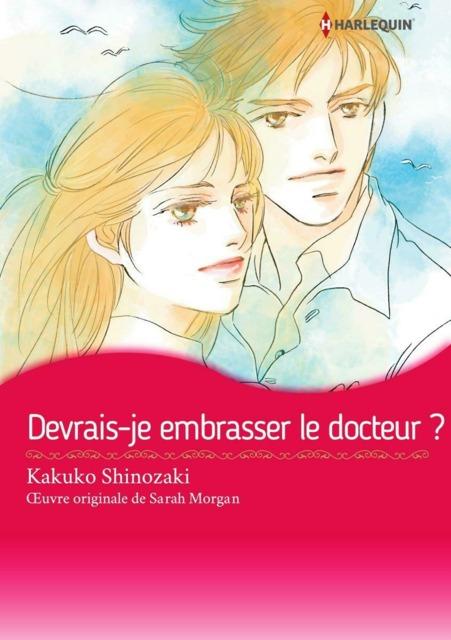 Devrais-je embrasser le docteur ?