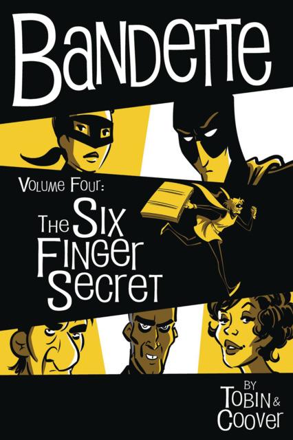 Bandette: The Six Finger Secret