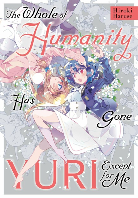 The Whole of Humanity Has Gone Yuri Except for Me