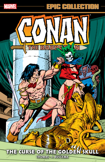 Conan the Barbarian Epic Collection: The Original Marvel Years: The Curse of the Golden Skull