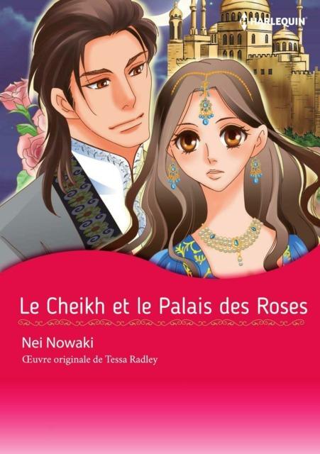 Le Cheikh et le Palais des Roses