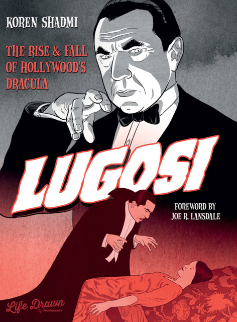 Lugosi: The Rise & Fall of Hollywood's Dracula
