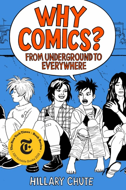 Why Comics? From Underground to Everywhere