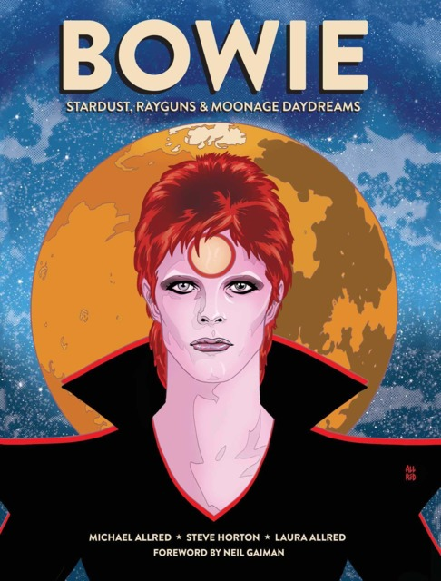 Bowie: Stardust Rayguns & Moonage Daydreams