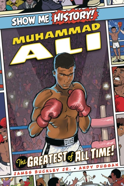 Show Me History! Muhammad Ali: The Greatest of All Time!