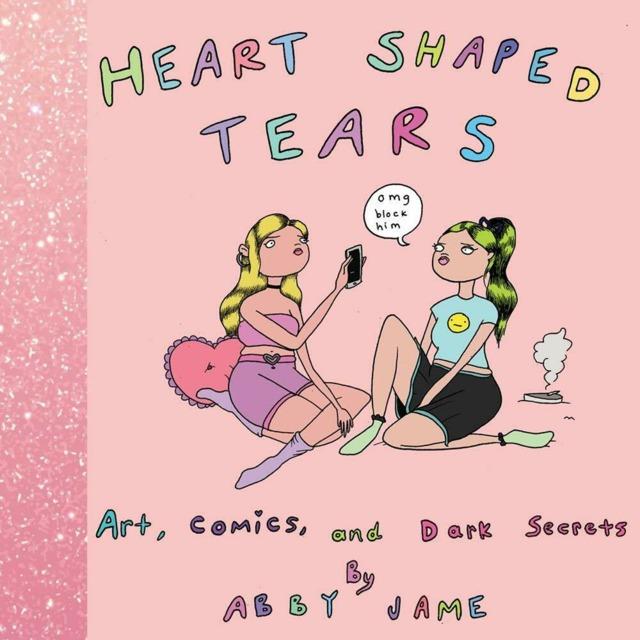 Heart Shaped Tears: Art, Comics and Dark Secrets