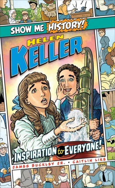 Show Me History!: Helen Keller: Inspiration to Everyone!