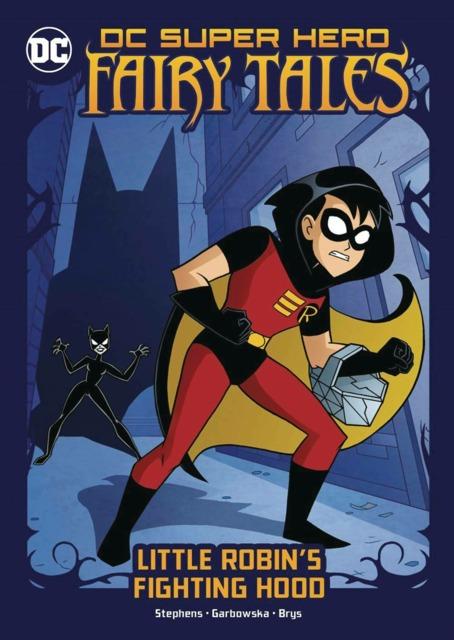 DC Super Hero Fairy Tales: Little Robin's Fighting Hood
