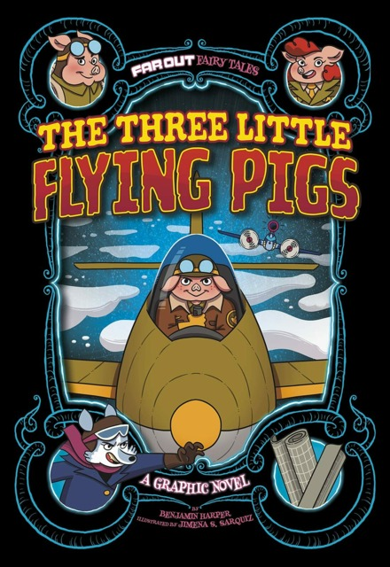 Far Out Fairy Tales: The Three Little Flying Pigs