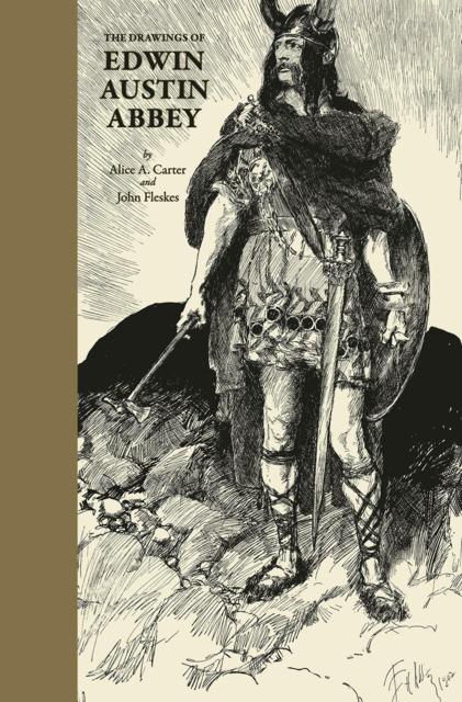 The Drawings of Edwin Austin Abbey