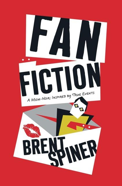 Fan Fiction: A Mem-Noir: Inspired by True Events