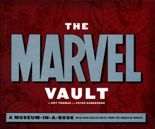 The Marvel Vault: A Museum-in-a-Book