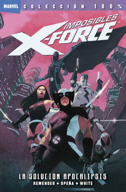100% Marvel. Imposibles X-Force