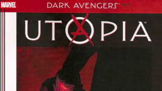 Dark Avengers #7, Utopia Ch 3 Reviewed (With Flying Geese)