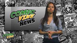 Comic Vine Weekly News: 06/08/12