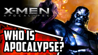 X-Men: Apocalypse - Who is Apocalypse?