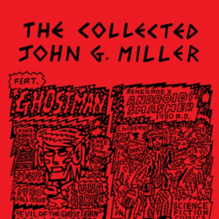 The Collected John G. Miller