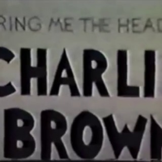 Bring Me the Head of Charlie Brown